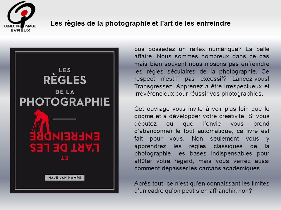 Les règles de la photographie et l art de les enfreindre