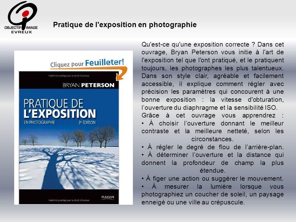 Pratique de l exposition en photographie