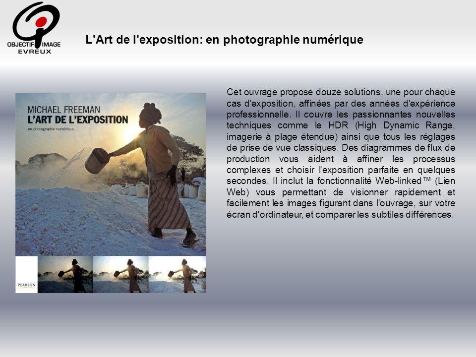 L Art de l exposition: en photographie numérique