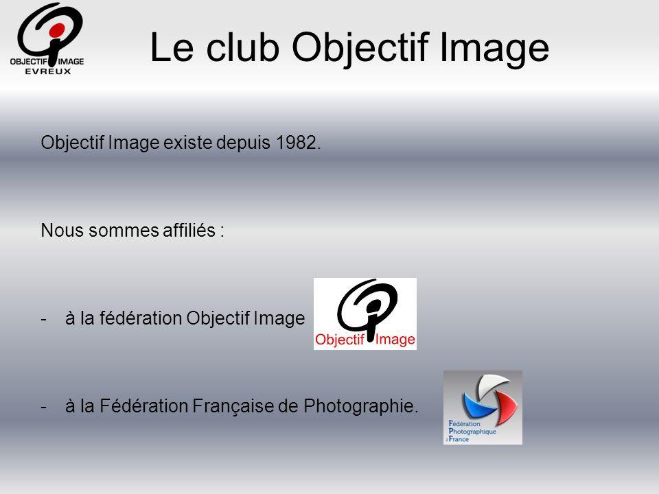 Le club Objectif Image Objectif Image existe depuis 1982.