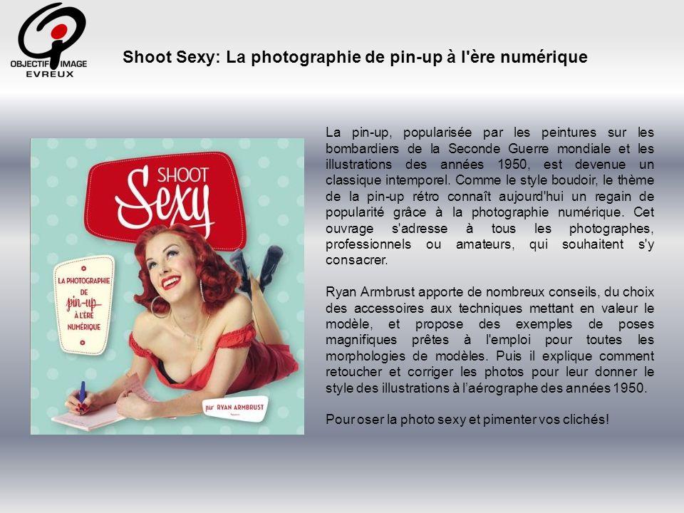 Shoot Sexy: La photographie de pin-up à l ère numérique