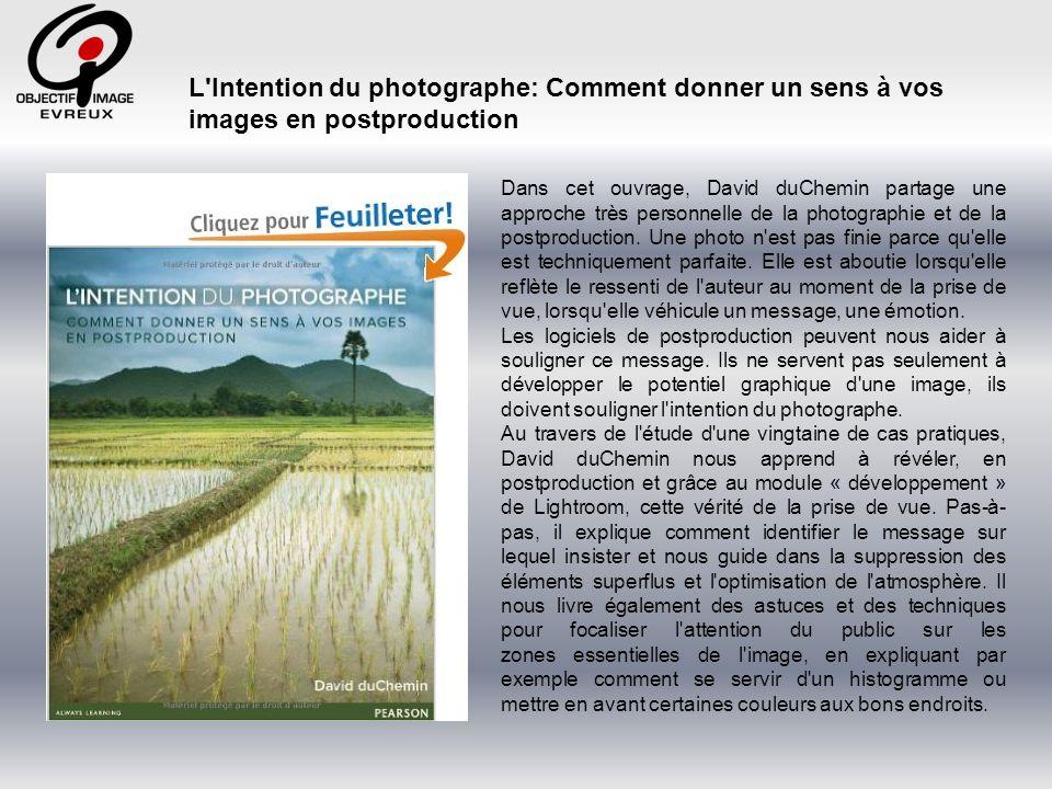 L Intention du photographe: Comment donner un sens à vos images en postproduction