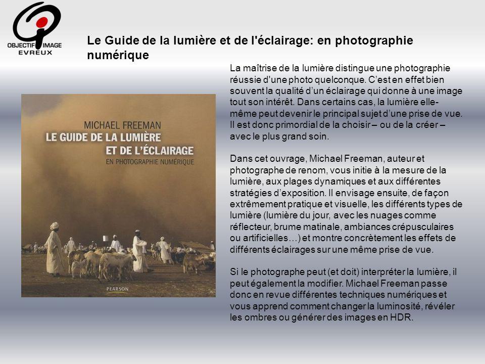 Le Guide de la lumière et de l éclairage: en photographie numérique