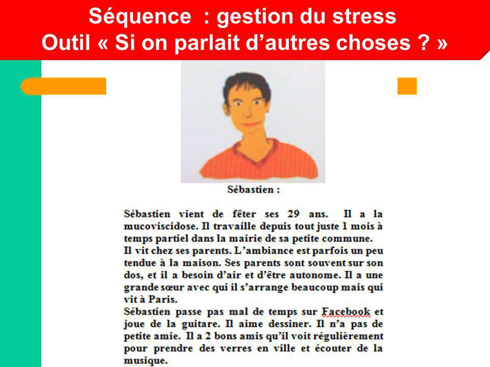 Séquence : gestion du stress Outil « Si on parlait d'autres choses »