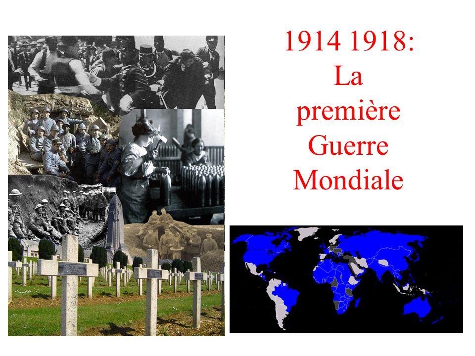 1914 1918: La première Guerre Mondiale