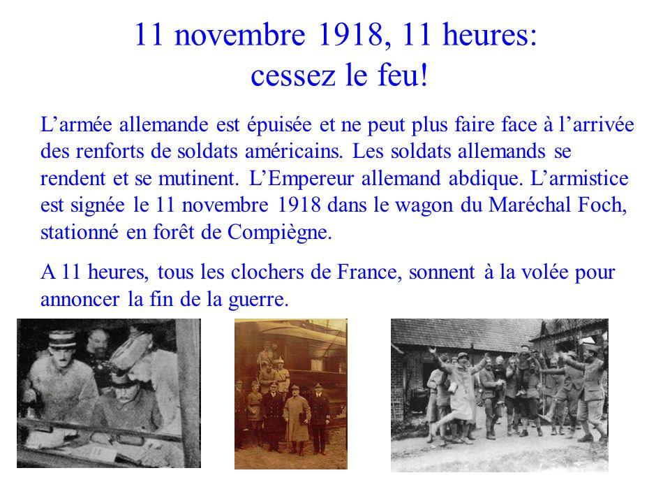 11 novembre 1918, 11 heures: cessez le feu!