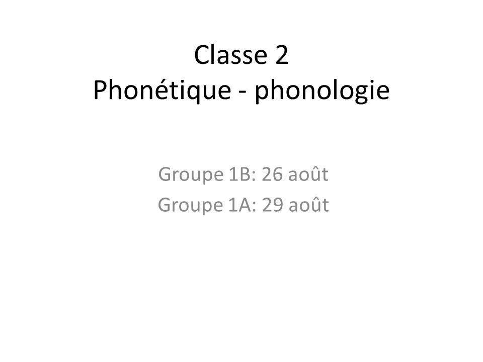 Classe 2 Phonétique - phonologie