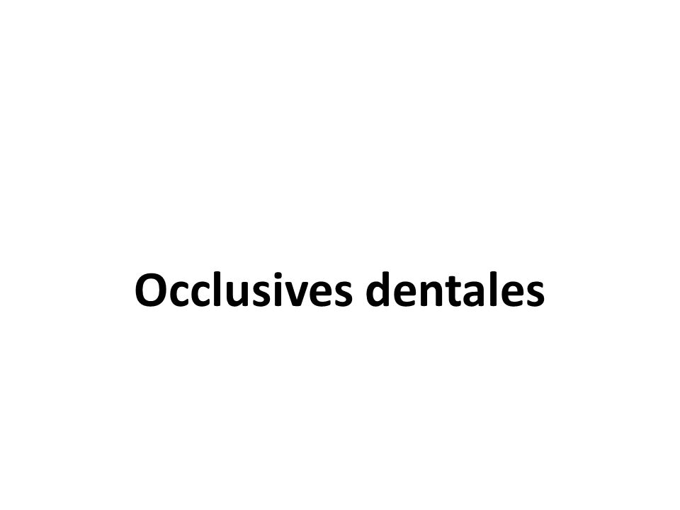 Occlusives dentales