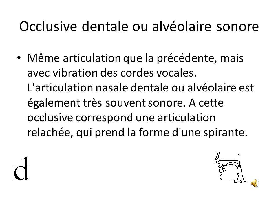 Occlusive dentale ou alvéolaire sonore