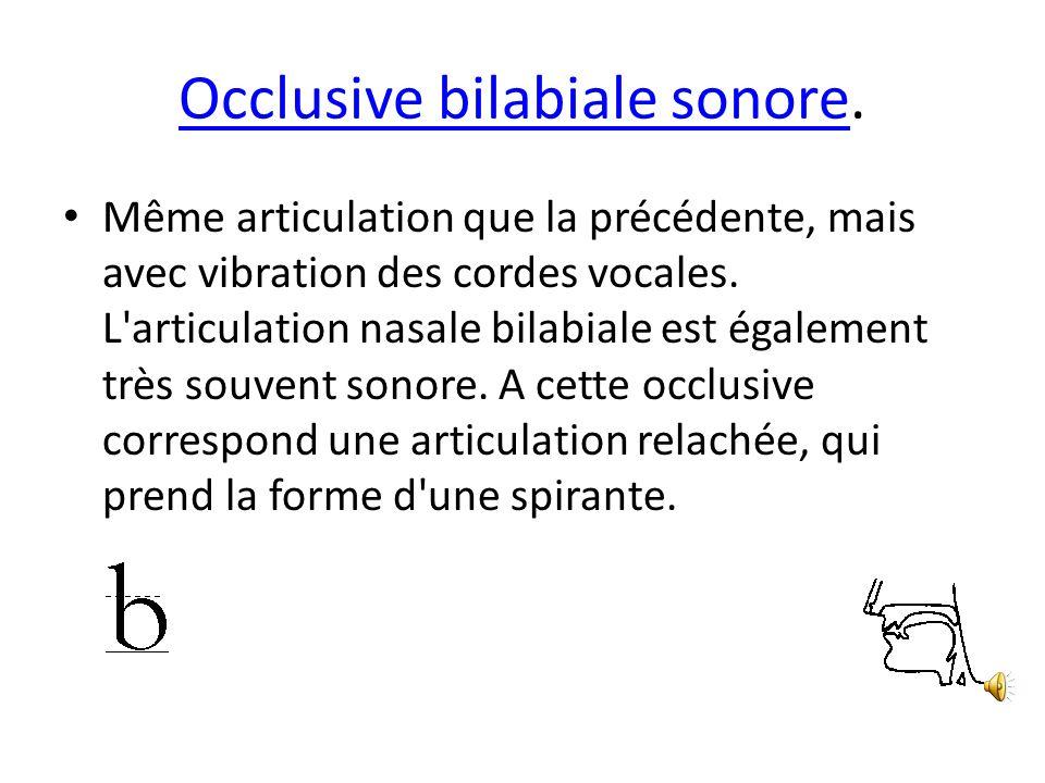 Occlusive bilabiale sonore.
