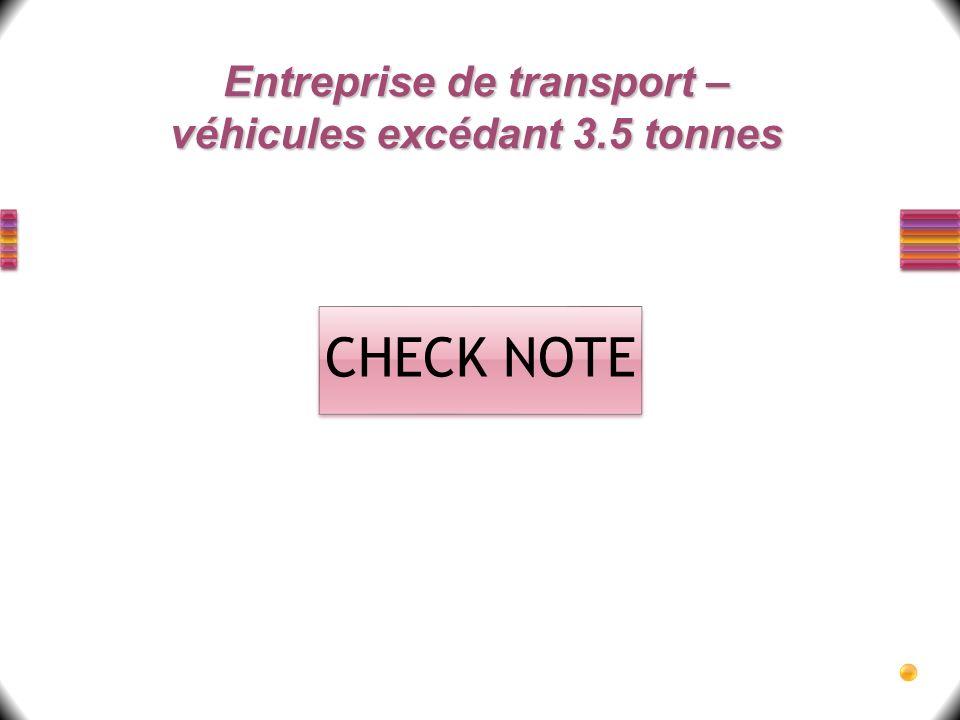 Entreprise de transport – véhicules excédant 3.5 tonnes