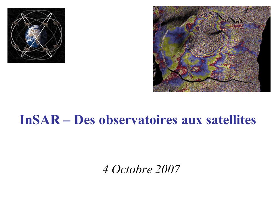 InSAR – Des observatoires aux satellites