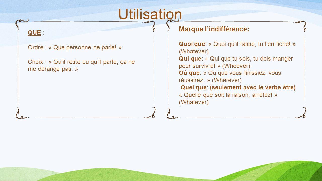 Utilisation Marque l'indifférence: QUE :