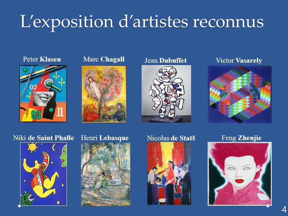 L'exposition d'artistes reconnus