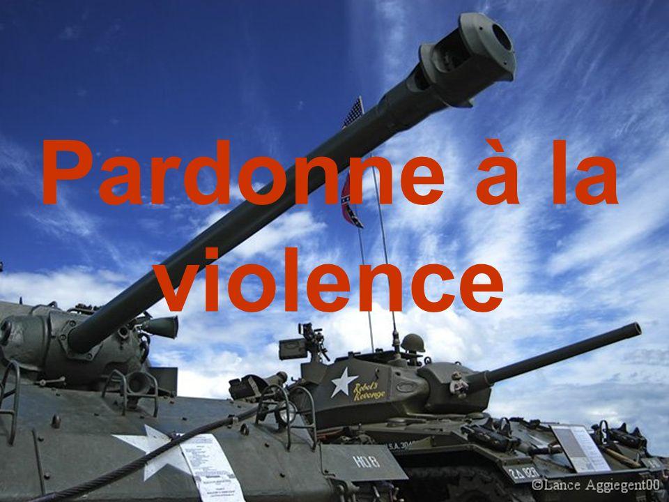 Pardonne à la violence
