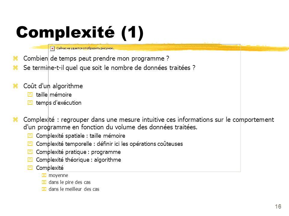 Complexité (1) Combien de temps peut prendre mon programme