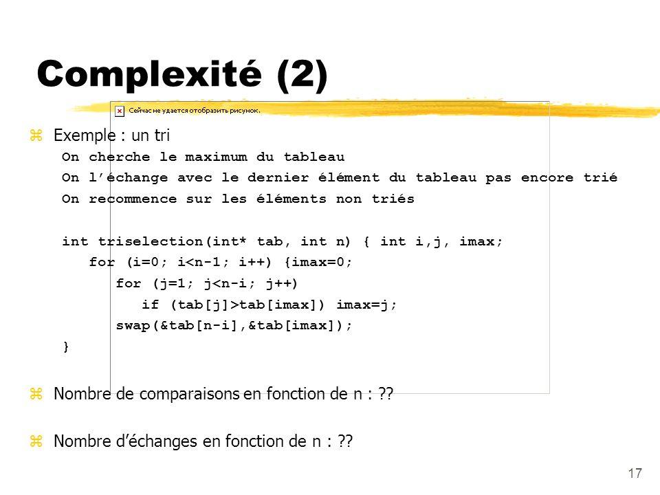 Complexité (2) Exemple : un tri