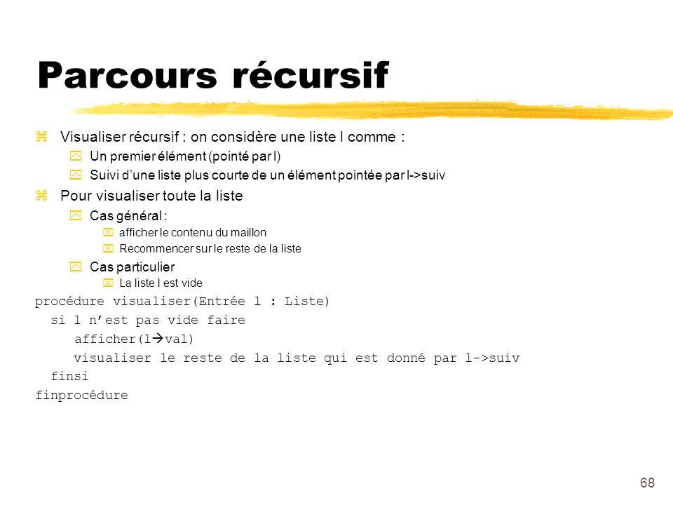 Parcours récursif Visualiser récursif : on considère une liste l comme : Un premier élément (pointé par l)