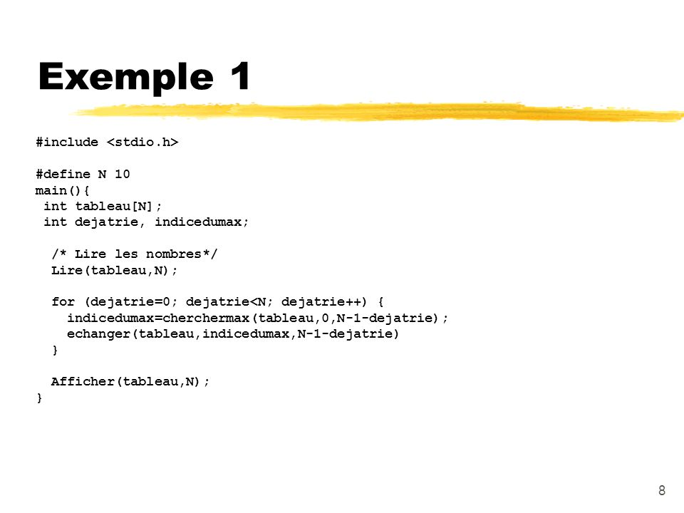Exemple 1 #include <stdio.h> #define N 10 main(){