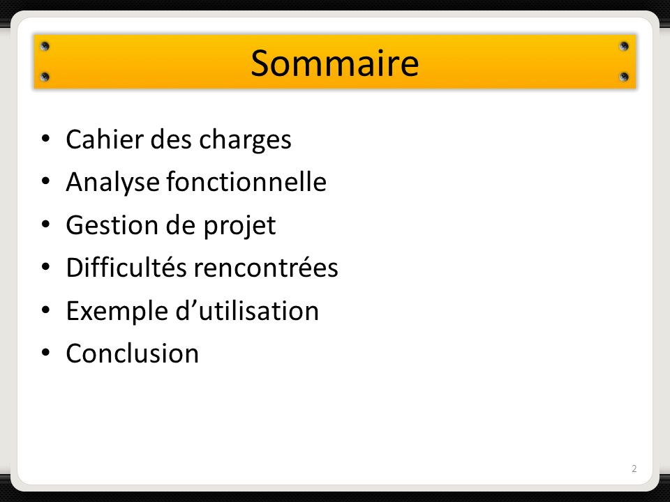 Sommaire Cahier des charges Analyse fonctionnelle Gestion de projet