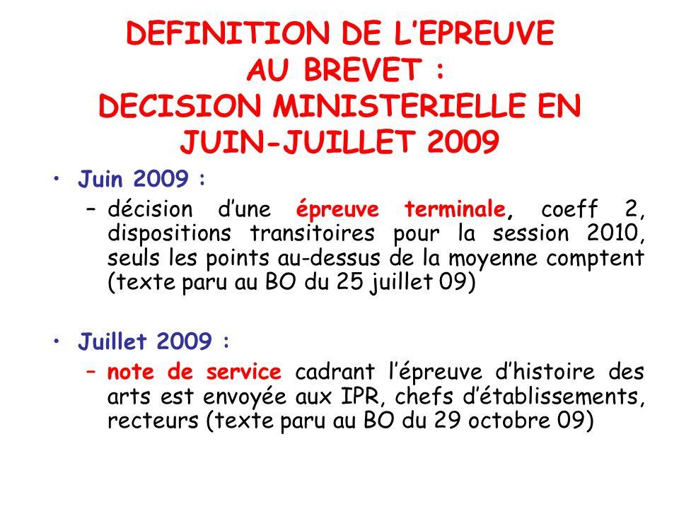 DEFINITION DE L'EPREUVE AU BREVET : DECISION MINISTERIELLE EN JUIN-JUILLET 2009