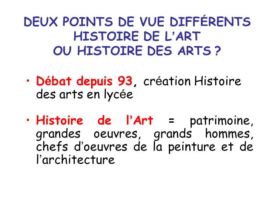 DEUX POINTS DE VUE DIFFÉRENTS HISTOIRE DE L'ART OU HISTOIRE DES ARTS