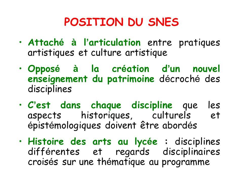 POSITION DU SNES Attaché à l'articulation entre pratiques artistiques et culture artistique.