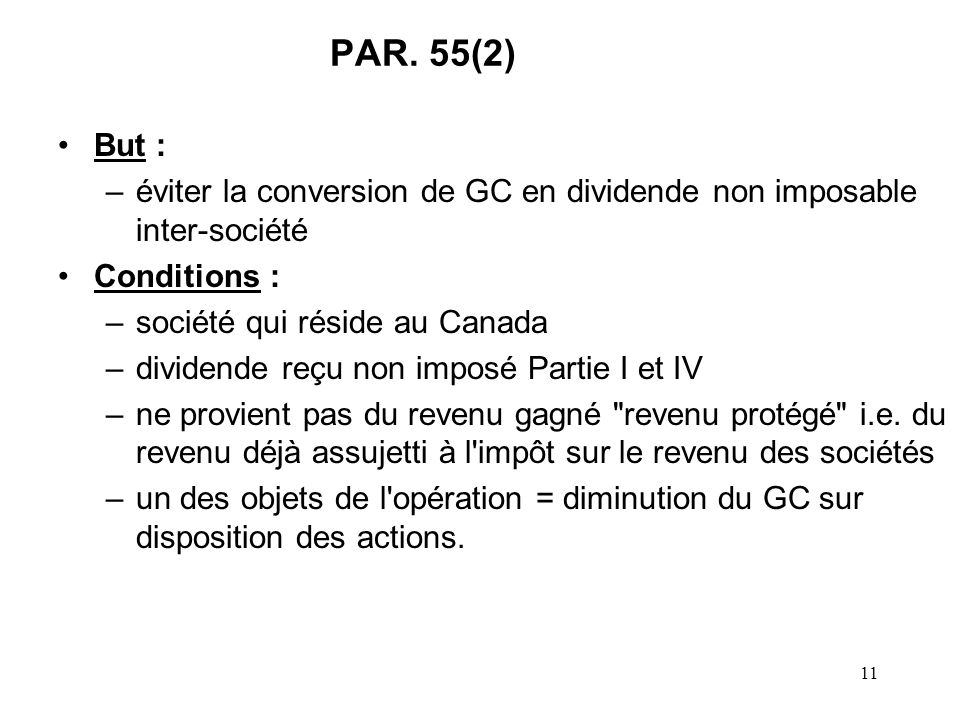 PAR. 55(2) But : éviter la conversion de GC en dividende non imposable inter-société. Conditions :