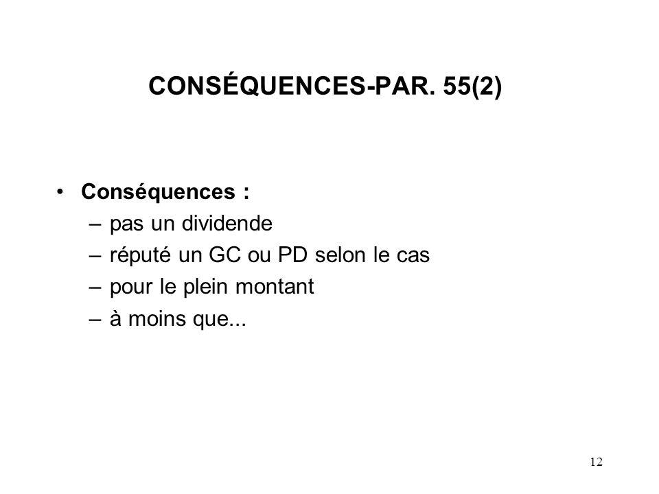 CONSÉQUENCES-PAR. 55(2) Conséquences : pas un dividende