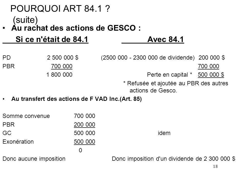 POURQUOI ART 84.1 (suite) Au rachat des actions de GESCO :