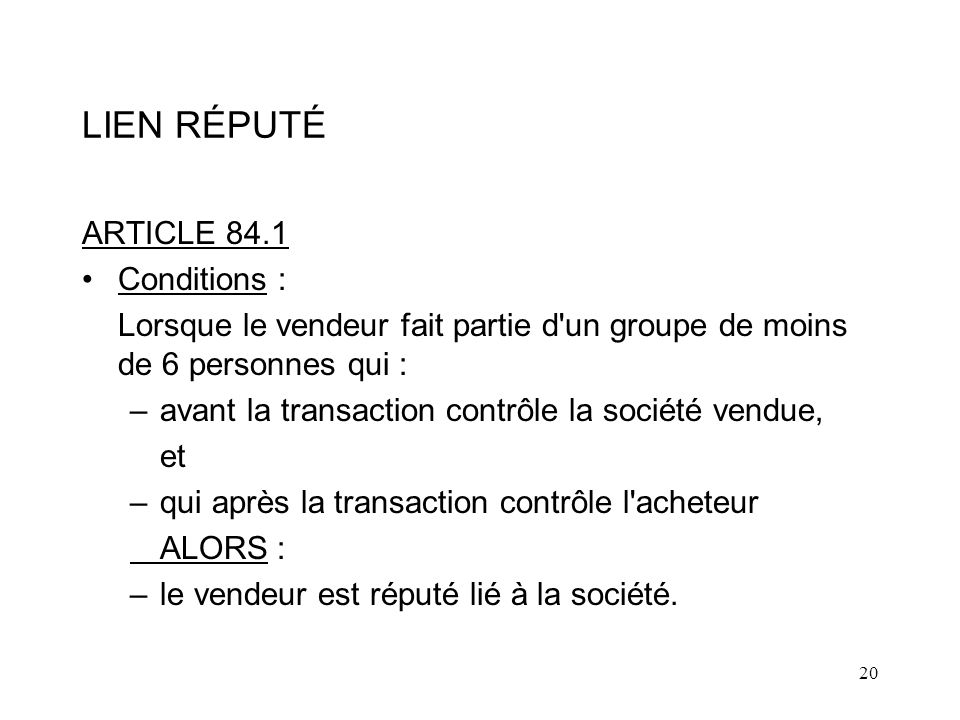 LIEN RÉPUTÉ ARTICLE 84.1 Conditions :