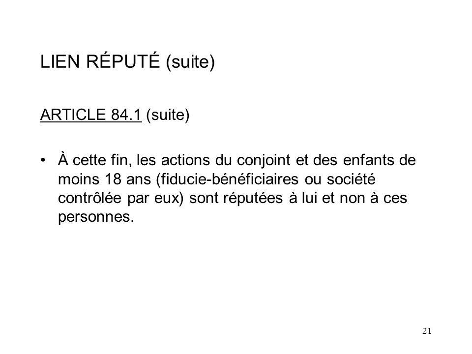 LIEN RÉPUTÉ (suite) ARTICLE 84.1 (suite)