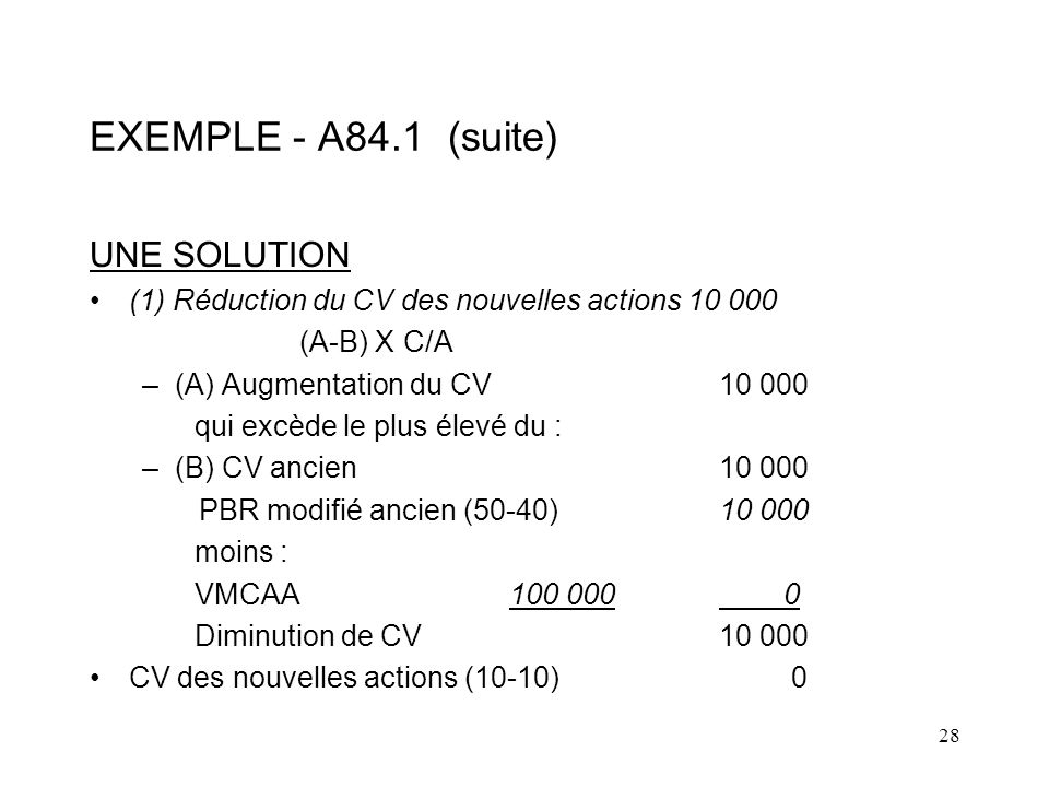 EXEMPLE - A84.1 (suite) UNE SOLUTION
