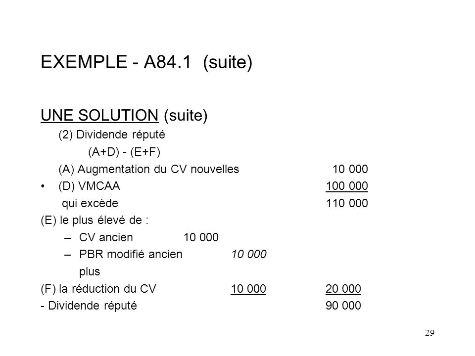 EXEMPLE - A84.1 (suite) UNE SOLUTION (suite) (2) Dividende réputé