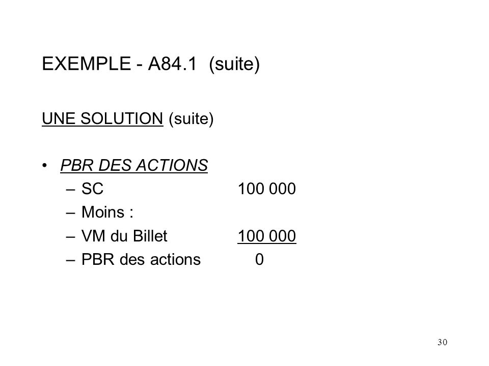 EXEMPLE - A84.1 (suite) UNE SOLUTION (suite) PBR DES ACTIONS