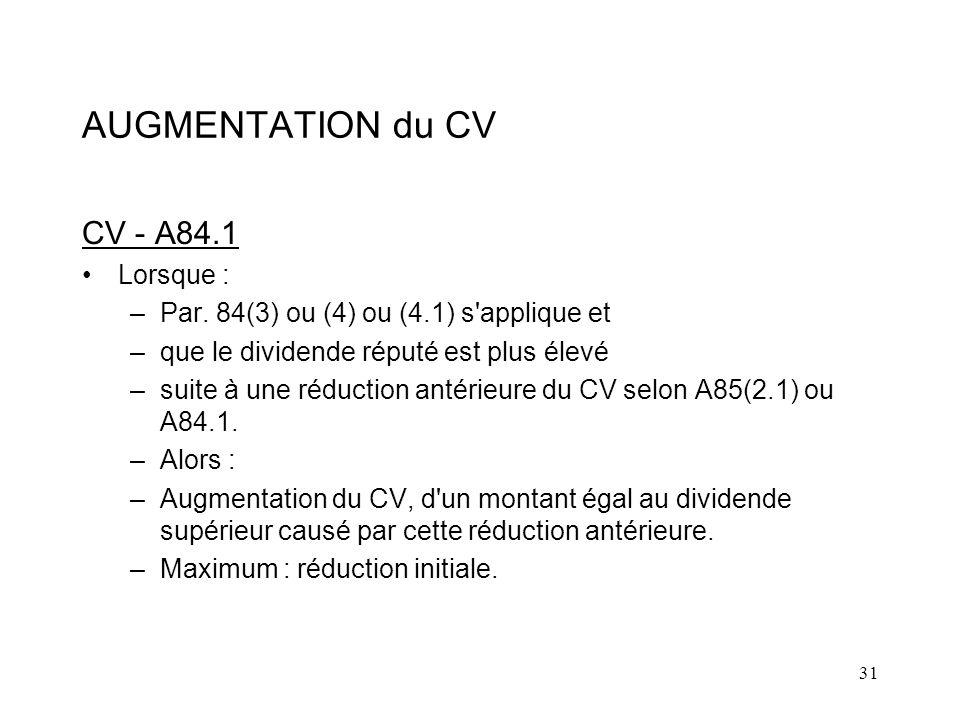 AUGMENTATION du CV CV - A84.1 Lorsque :