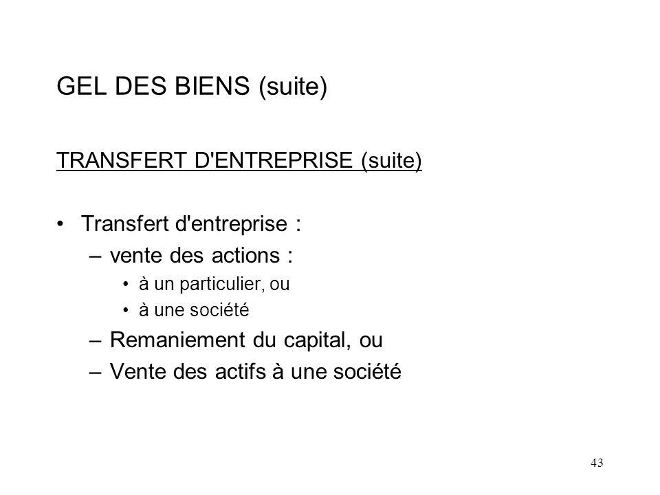 GEL DES BIENS (suite) TRANSFERT D ENTREPRISE (suite)