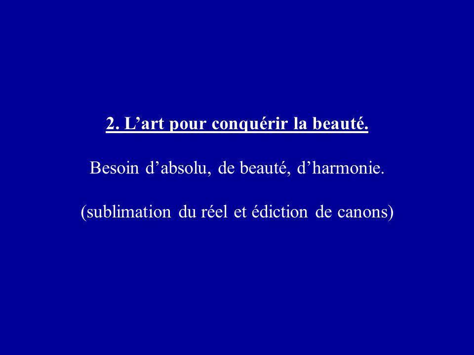 2. L'art pour conquérir la beauté.