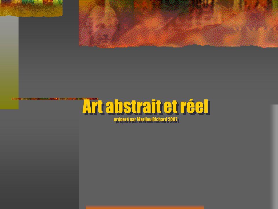 Art abstrait et réel préparé par Marilou Richard 2007
