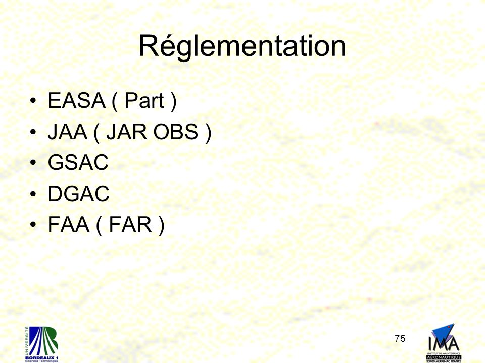 Réglementation EASA ( Part ) JAA ( JAR OBS ) GSAC DGAC FAA ( FAR )
