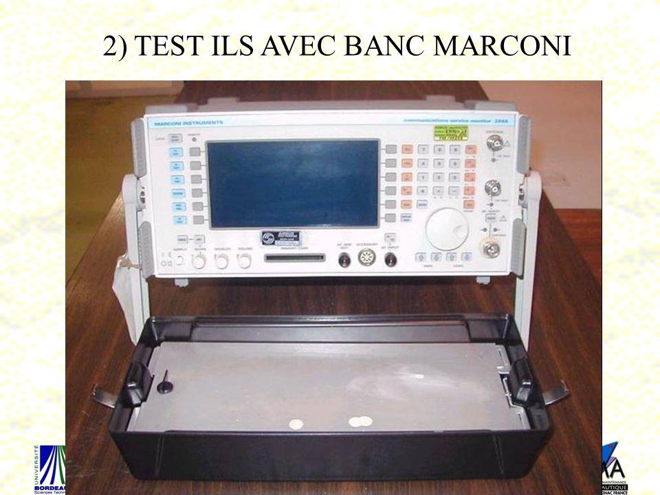 2) TEST ILS AVEC BANC MARCONI