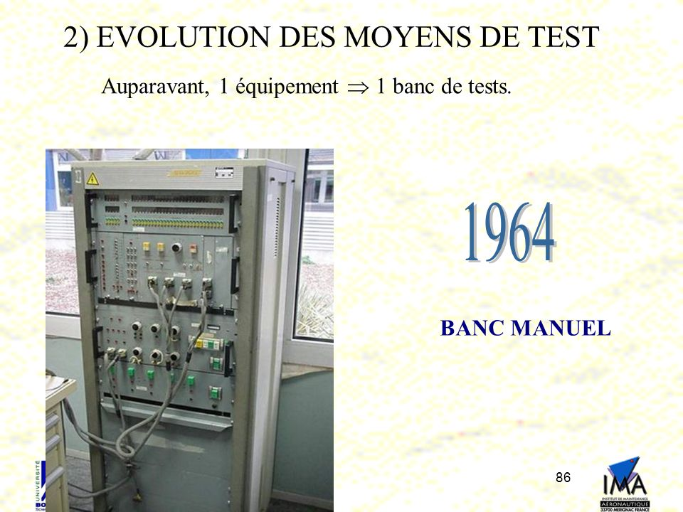 1964 2) EVOLUTION DES MOYENS DE TEST