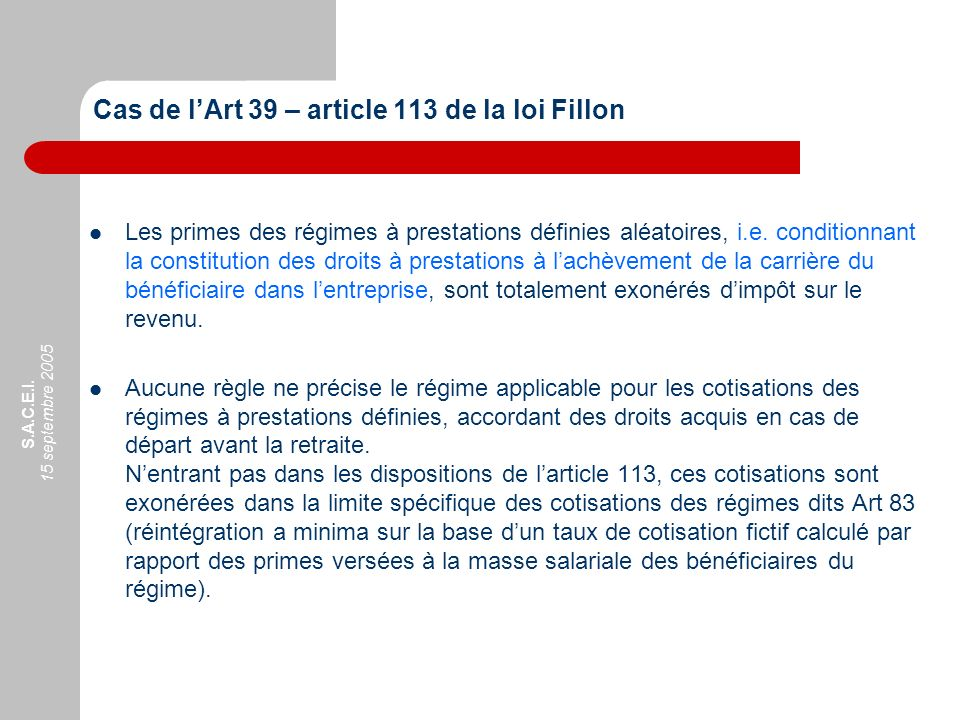 Cas de l'Art 39 – article 113 de la loi Fillon