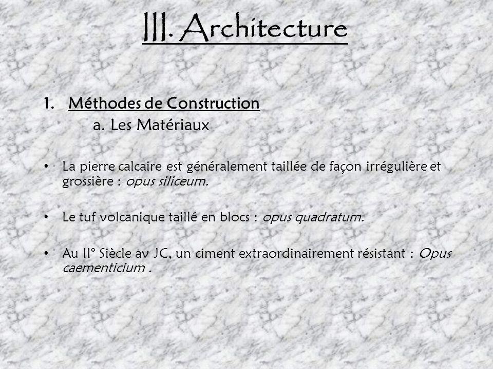 III. Architecture Méthodes de Construction a. Les Matériaux