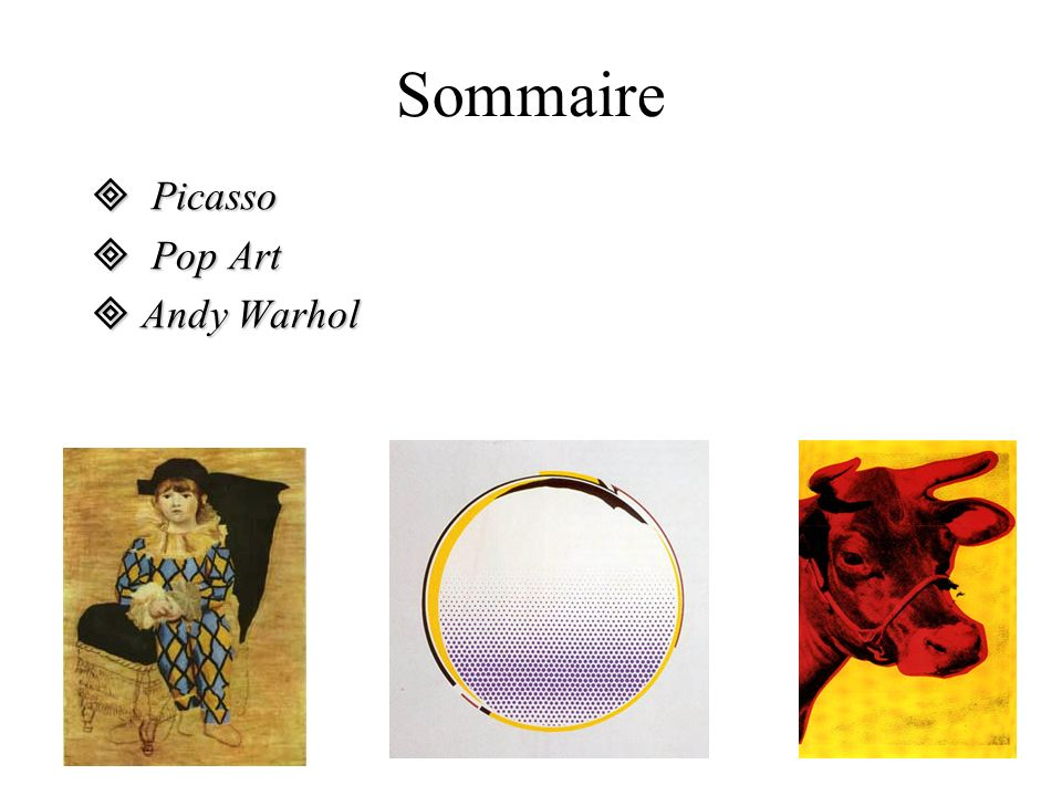 Sommaire  Picasso  Pop Art  Andy Warhol