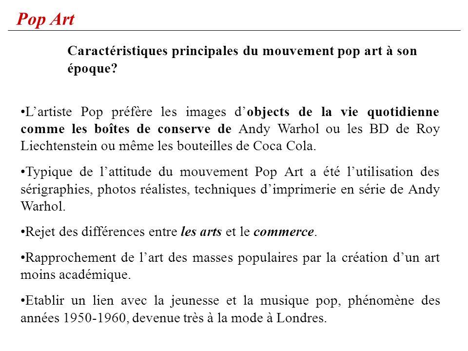Pop Art Caractéristiques principales du mouvement pop art à son époque