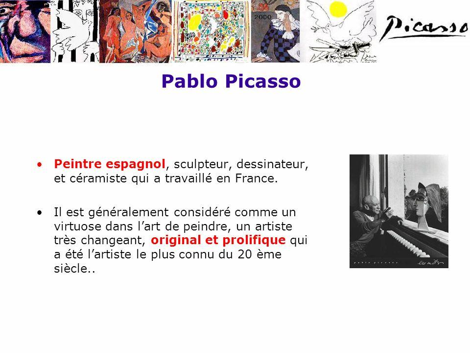 Pablo Picasso Peintre espagnol, sculpteur, dessinateur, et céramiste qui a travaillé en France.