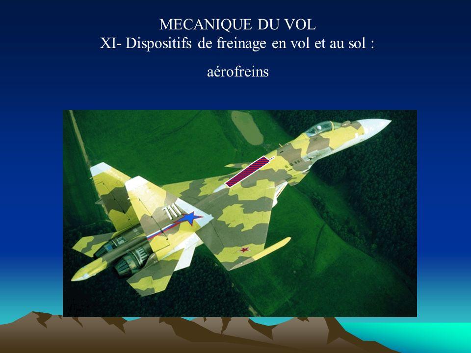 MECANIQUE DU VOL XI- Dispositifs de freinage en vol et au sol :