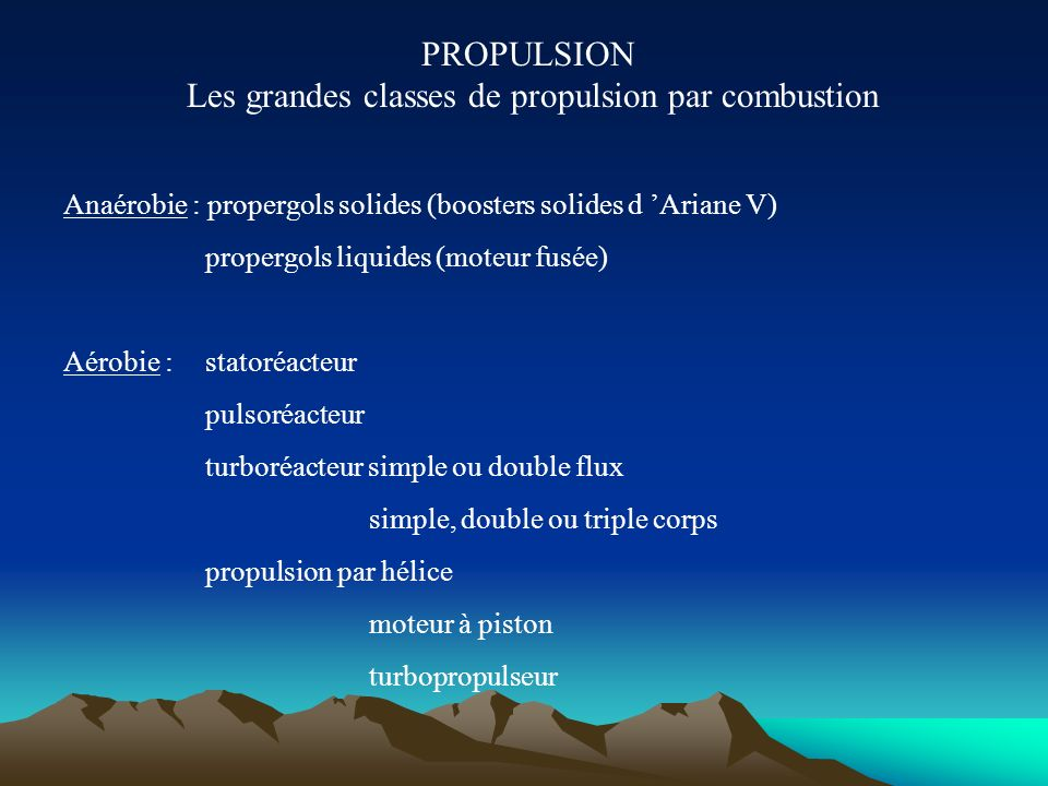 PROPULSION Les grandes classes de propulsion par combustion