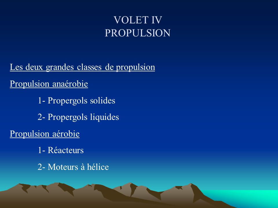 VOLET IV PROPULSION Les deux grandes classes de propulsion